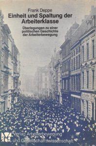 Einheit und Spaltung der Arbeiterklasse (1981)