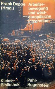 Arbeiterbewegung und westeuropäische Integration