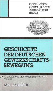 Deppe, Fülberth, Harrer: Geschichte der deutschen Gewerkschaftsbewegung, 4. Auflage