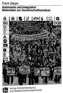 Autonomie und Integration   Materialien zur Gewerkschaftsanalyse