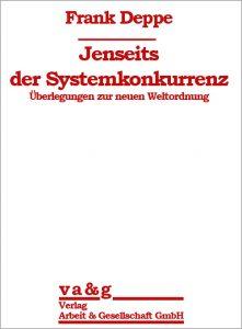 Frank Deppe: Jenseits der Systemkonkurrenz