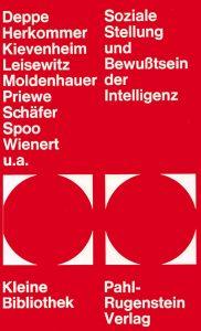 Deppe, Frank, 1973: Soziale Stellung und Bewusstsein der Intelligenz