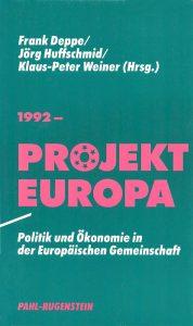Deppe, Frank, 1992 - Projekt Europa, Politik und Ökonomie in der Europäischen Gemeinschaft