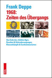 Frank Deppe: 1968: Zeiten des Übergangs